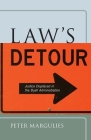 Lawas Detour: Justice Displaced in the Bush Administration (Critical America (New York University Hardcover)) Cover Image