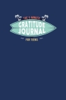 The 5 Minute Gratitude Journal for Teens: A Daily Journal to Help Kids and Teens Start and End the Day with Gratitude, Positive Thinking & Mindfulness Cover Image