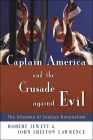Captain America and the Crusade Against Evil: The Dilemma of Zealous Nationalism Cover Image