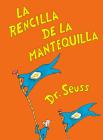La rencilla de la mantequilla (The Butter Battle Book Spanish Edition) (Classic Seuss) Cover Image