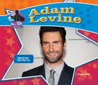 Adam Levine: Famous Singer & Songwriter: Famous Singer & Songwriter (Big Buddy Biographies) Cover Image