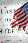 Last Call for Liberty: How America's Genius for Freedom Has Become Its Greatest Threat Cover Image