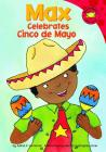 Max Celebrates Cinco de Mayo (Read-It! Readers: The Life of Max) Cover Image