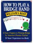 How to Play a Bridge Hand: 12 Easy Chapters to Winning Bridge by America's Premier Teacher Cover Image