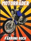 Motorräder Färbung Buch: Schwere Rennmotorräder, Klassische Retro, Dirt Bike, und Sportmotorräder zum Ausmalen für Kinder Cover Image