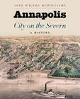 Annapolis, City on the Severn: A History Cover Image