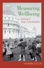 Measuring Wellbeing: A History of Italian Living Standards Cover Image