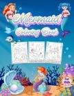Mermaid Coloring Book For Kids: Wonderful Mermaid Book for Kids And Girls. Perfect Mermaid Gifts for Toddlers and Little Girls who love to play and en Cover Image