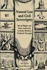 Natural Law and Civil Sovereignty: Moral Right and State Authority in Early Modern Political Thought Cover Image