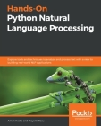 Hands-On Python Natural Language Processing: Explore tools and techniques to analyze and process text with a view to building real-world NLP applicati Cover Image