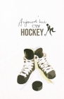 Aujourd'hui c'est Hockey: Carnet de notes - Hockey - 120 pages blanches - A5 Cover Image