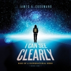 I Can See Clearly: Rise of a Supernatural Hero Cover Image
