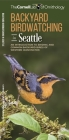 Backyard Birdwatching in Seattle: An Introduction to Birding and Common Backyard Birds of Western Washington (All about Birds Pocket Guide) Cover Image