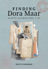 Finding Dora Maar: An Artist, an Address Book, a Life Cover Image