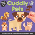First Sticker Art: Cuddly Pets: Use Stickers to Create 20 Cute Cuddly Pets Cover Image