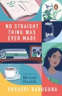 No Straight Thing Was Ever Made Cover Image