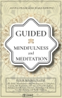 Guided Mindfulness Meditation: 4 BOOKS IN 1: A Complete 7 Days Guided Meditation for Beginners and not, to Reach Chakras Balance, Reduce Anxiety, Usi Cover Image