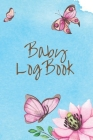 Baby Log Book: Logbook for newborn baby - Breastfeeding Journal, Sleeping, health tracker with notes - A great gift for new parents Cover Image