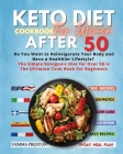 Keto Diet Cookbook for Women After 50: Complete Ketogenic Diet For Women Over 50: Useful Tips And 200 Delicious Recipes - 31 Day Keto Meal Plans To Lo Cover Image