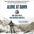Alone at Dawn Lib/E: Medal of Honor Recipient John Chapman and the Untold Story of the World's Deadliest Special Operations Force Cover Image