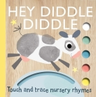 Hey Diddle Diddle (Touch and Trace Nursery Rhymes) Cover Image