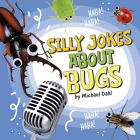 Silly Jokes about Bugs Cover Image
