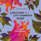 Confessions of a Five-Chambered Heart Lib/E: 25 Tales of Weird Romance Cover Image
