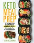 Keto Meal Prep: The Ultimate Keto Meal Prep Guide for Beginners (Weight Loss, Save Time, Eat Healthier & Save Money) Cover Image