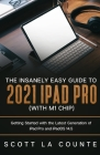 The Insanely Easy Guide to the 2021 iPad Pro (with M1 Chip): Getting Started with the Latest Generation of iPad Pro and iPadOS 14.5 Cover Image