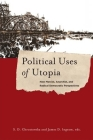 Political Uses of Utopia: New Marxist, Anarchist, and Radical Democratic Perspectives (New Directions in Critical Theory #26) Cover Image