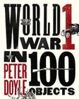 World War I in 100 Objects Cover Image
