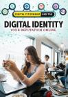 Digital Identity: Your Reputation Online Cover Image
