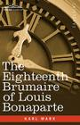 The Eighteenth Brumaire of Louis Bonaparte Cover Image