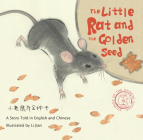 The Little Rat and the Golden Seed: A Story Told in English and Chinese Cover Image