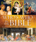 National Geographic Who's Who in the Bible: Unforgettable People and Timeless Stories from Genesis to Revelation Cover Image