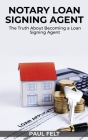 Notary Loan Signing Agent: The Truth About Becoming a Loan Signing Agent Cover Image