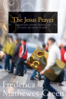 The Jesus Prayer: The Ancient Desert Prayer that Tunes the Heart to God Cover Image