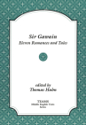 Sir Gawain: Eleven Romances and Tales (Teams Middle English Texts) Cover Image
