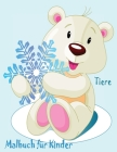 Tiere Malbuch Für Kinder: Tier Malbuch Für Kinder Im Alter von 3-6 Jahren-Malvorlagen Zeichnungen Für Jungen und Mädchen, Unterhaltsame Aktivitä Cover Image