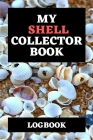 My Shell Collector Book Logbook: 6