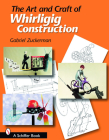 The Art and Craft of Whirligig Construction Cover Image