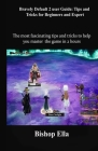 Bravely Default 2 user Guide: Tips and Tricks for Beginners and Expert: The most fascinating tips and tricks to help you master the game in 2 hours Cover Image