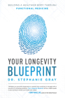 Your Longevity Blueprint: Building a Healthier Body Through Functional Medicine Cover Image