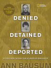 Denied, Detained, Deported (Updated): Stories from the Dark Side of American Immigration Cover Image