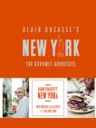 Alain Ducasse's New York: 100 Gourmet Addresses Cover Image