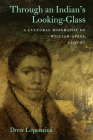 Through an Indian's Looking-Glass: A Cultural Biography of William Apess, Pequot (Native Americans of the Northeast) Cover Image