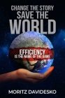 Change the Story, Save the World: Efficiency Is the Name of the Game Cover Image