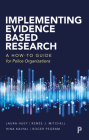 Implementing Evidence-Based Research: A How-To Guide for Police Organizations Cover Image