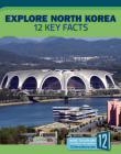 Explore North Korea: 12 Key Facts (Country Profiles) Cover Image
