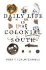 Daily Life in the Colonial South Cover Image